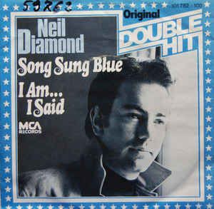 Neil Diamond - Song Sung Blue / I Am... I Said