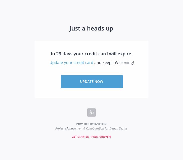 @invisionapp  sent this email with the subject line: Your credit card is going to expire in 29 days! - Read about this email and find more e-commerce emails at ReallyGoodEmails.com #app #checkout #ecommerce #transactional