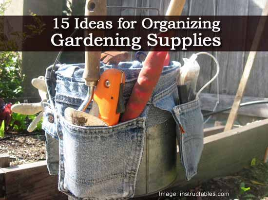 15 Smart Ideas for Organizing Gardening Supplies