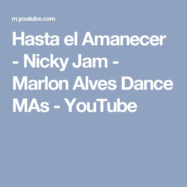 Hasta el Amanecer - Nicky Jam - Marlon Alves Dance MAs - YouTube
