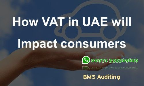 How VAT in UAE will Impact consumers Some UAE consumers thought they had finished paying for their car insurance and other services for the coming year. Now they're having to think again. There is a news that some consumers received letters asking for more money for service contracts that extends into 2018. This includes auto insurance, commercial rental agreements and contracted services. The reason is that these services will be taxable at a rate of five per cent under the value added tax (VAT