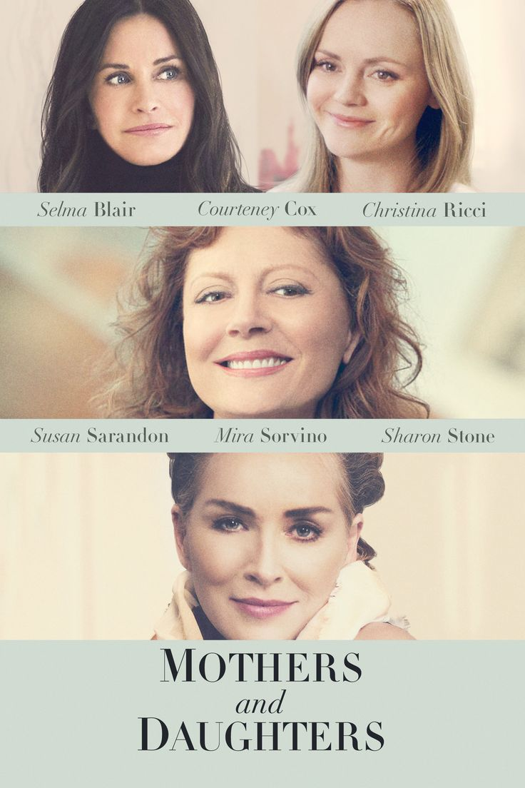 Mothers and Daughters Movie Poster - Susan Sarandon, Sharon Stone, Courtney Cox  #MothersAndDaughters, #SusanSarandon, #SharonStone, #CourtneyCox, #PaulDuddridge, #Comedy, #Art, #Film, #Movie, #Poster 2016