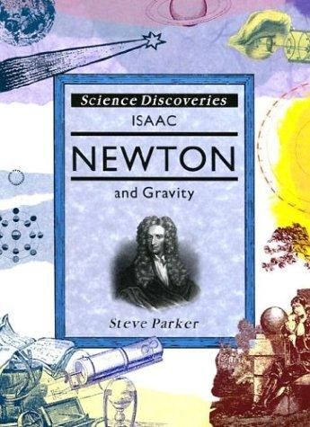 Isaac Newton and gravity by Parker, Steve., Steve Parker