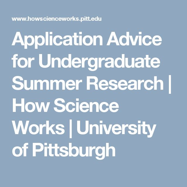 Application Advice for Undergraduate Summer Research | How Science Works | University of Pittsburgh