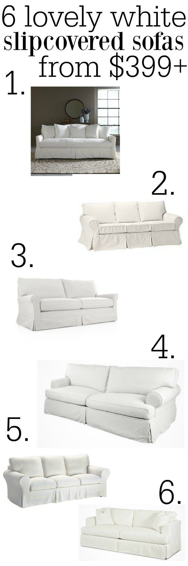 The best white slipcovered sofas from $399+ A great pin for places to buy furniture in all styles! Great for a farmhouse cottage style living room & good on any budget!