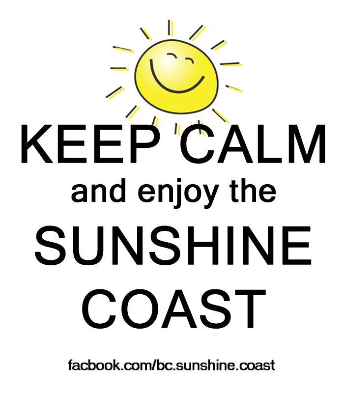 Keep calm and enjoy the Sunshine Coast BC