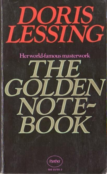 "the golden notebook by doris lessing essays The golden notebook by doris lessing influences the readers of all genders essaygolden notebook"" by doris lessing."