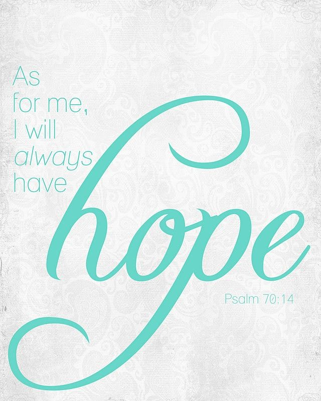 As for me, I will always have hope.