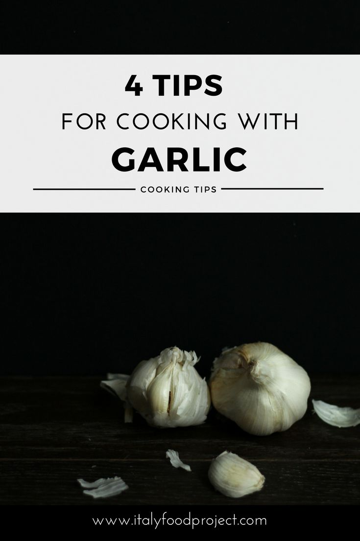 4 Tips for Cooking with Garlic