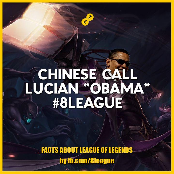 "Chinese call Lucian ""Obama"" #8League http://fb.8league.com #BarackObama #LeagueOfLegends"