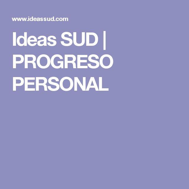 Ideas SUD | PROGRESO PERSONAL
