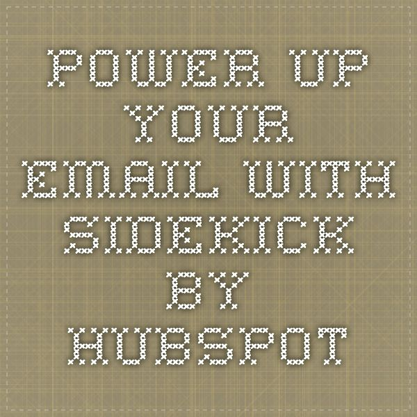 Power Up Your Email with Sidekick by HubSpot