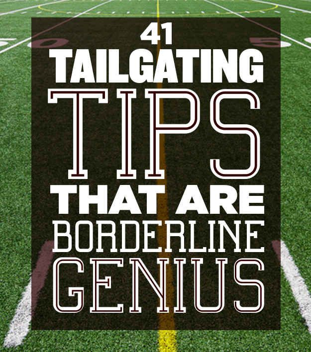 41 Tailgating Tips That Are Borderline Genius - BuzzFeed Mobile