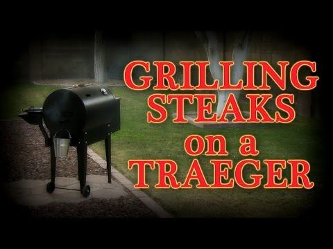 traeger grill review steaks on the grill az video production services local video - Traeger Grill Reviews