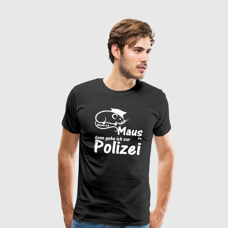 """""""Wenn ich Maus bin, dann gehe ich zur Polizei"""" - Lustige Shirts und Geschenke zu Ehren der frechen Maus, die eine Münchner Polizeiinspektion beehrt hat. #maus #mäuse #tiere #niedlich #polizei #polizist #polizisten #berühmt #niedlich #internet #fun #lustig #sprüche #berufe #shirts #geschenke #fashion #style #shopping #weihnachten #geburtstag"""