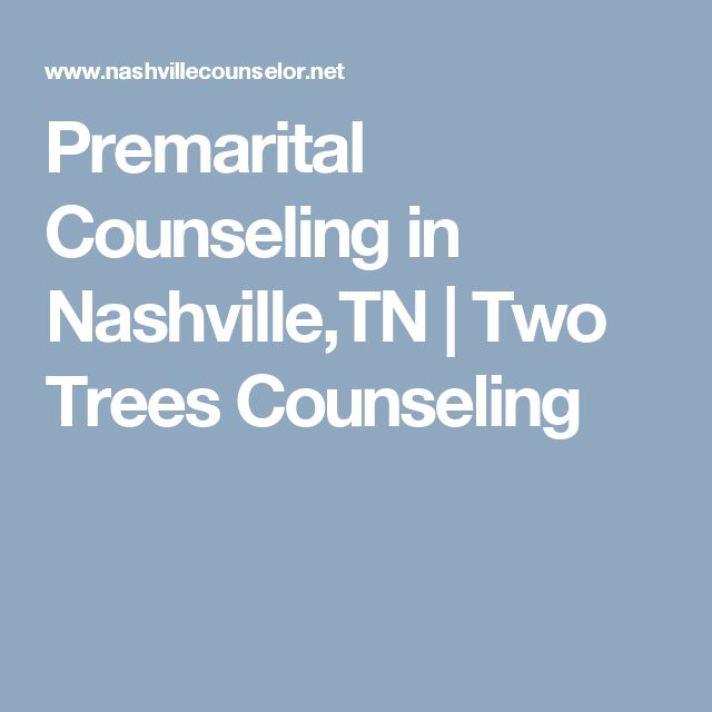 Premarital Counseling in Nashville,TN   Two Trees Counseling