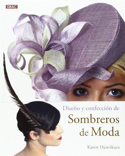 Diseño Y Confección De Sombreros De Moda (El Libro De..) de Karen Henriksen http://www.amazon.es/dp/8498743907/ref=cm_sw_r_pi_dp_xzF0ub04Y0JWB