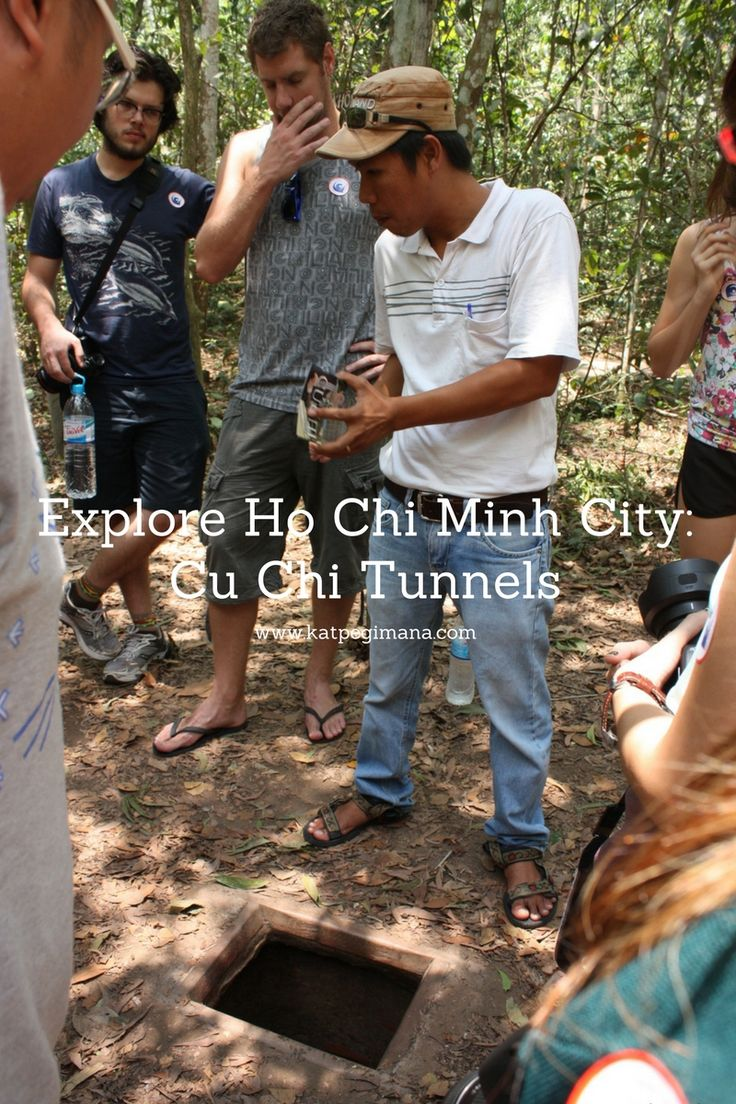 Just outside of Ho Chi Minh City is the Cu Chi Tunnels that were dug during the Vietnam War.