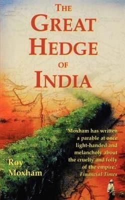 The-bestselling-account-of-the-authors-quest-for-a-lost-wonder-of-the-world-The-Great-Hedge-of-India