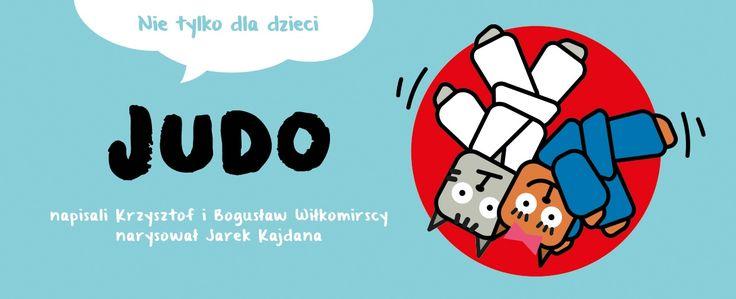 """""""JUDO, not only for kids"""" / book / """"JUDO, nie tylko dla dzieci"""" / książka /"""