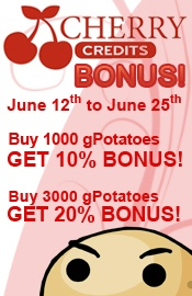 Purchase 1000 gPotatoes with Cherry Credits and receive a 10% bonus!  Purchase 3000 gPotatoes with Cherry Credits and receive a 20% bonus!  Cherry Credits will also be doing a daily raffle giving a 50% rebate on Cherry Credits!3000 Gpotato, 1000 Gpotato, Gpotato Games