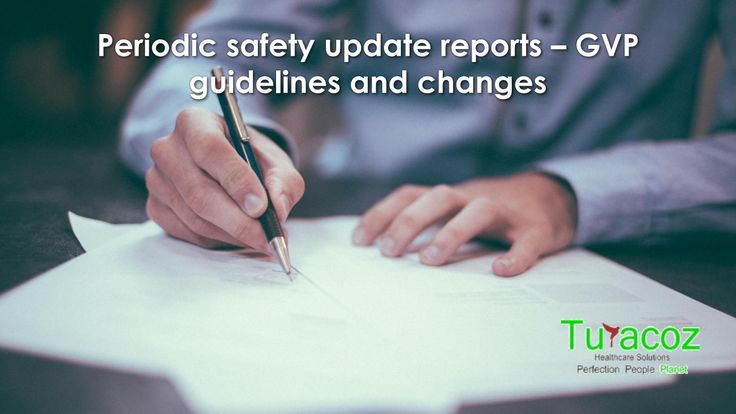 #TuracozHealthcareSolutions - #PeriodicSafetyUpdateReports gvp guidelines and changes.