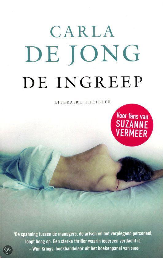 De ingreep : Carla de Jong
