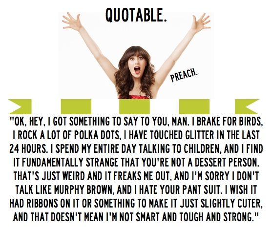 new girl.♥Polka Dots, Girls Generation, Newgirl, Girls Quotes, Farms Animal, Zooeydeschanel, Zooey Deschanel, New Girls, Favorite Quotes