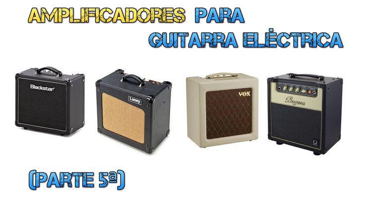 Amplificadores Guitarra Eléctrica (parte 5/7) - Amplificadores de dormit...