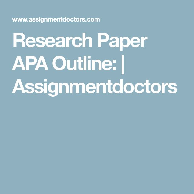 best apa outline ideas apa format reference  research paper apa outline assignmentdoctors