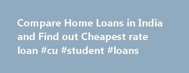 Compare Home Loans in India and Find out Cheapest rate loan #cu #student #loans http://loans.remmont.com/compare-home-loans-in-india-and-find-out-cheapest-rate-loan-cu-student-loans/  #cheapest home loan # Home Loan in India | Interest rates | EMI calculator Do you need a Property loan? Are you a Lender / Loan DSA? Axis Bank : Offers Free Property and Personal Accident Insurance with Home loan Bank of Baroda : Offers No processing fees for Home Loan and Take over HDFC […]The post Compare…