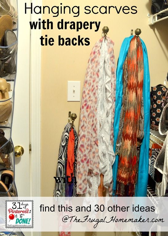 Hanging scarves with drapery tie backs.  Day 3 of 31 Pinterest projects in 31 days @ TheFrugalHomemaker.com