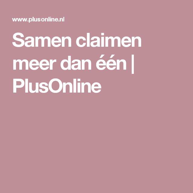 Samen claimen meer dan één | PlusOnline