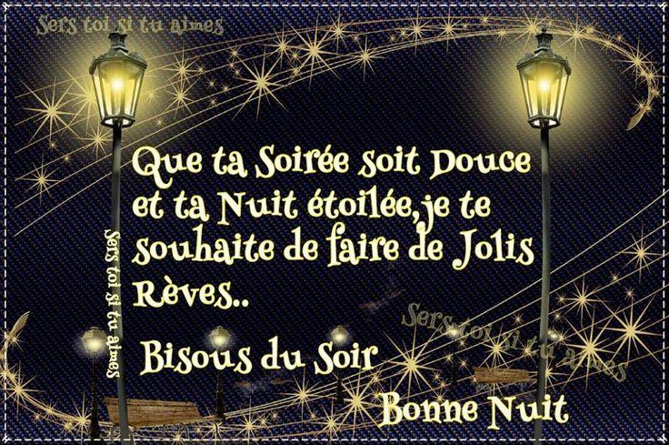 Que ta soirée soit douce et ta nuit étoilée, je te souhaite de faire de jolis rèves... Bisous du Soir. Bonne Nuit #bonnenuit
