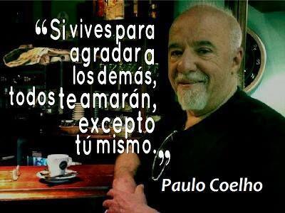 """""""Si vives para agradar a los demás, todos te amarán excepto tú mismo."""" #PauloCoelho #citas #Frases @Candidman"""