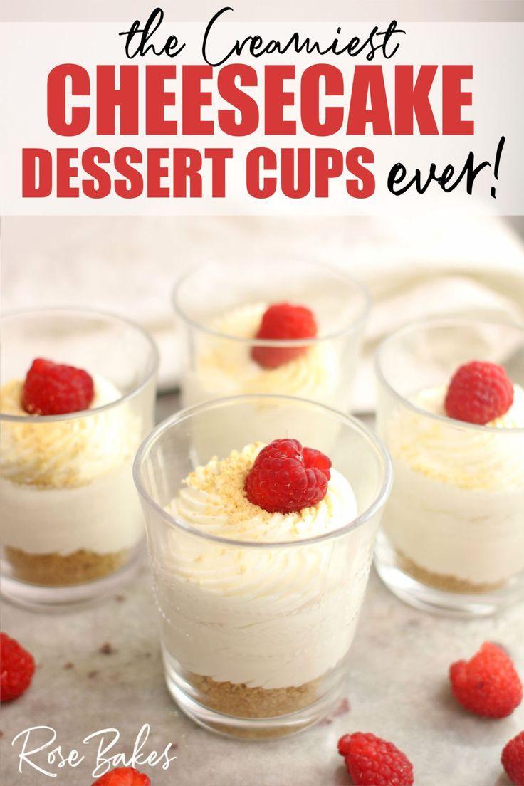 The Creamiest No Bake Cheesecake Cups Recipe Ever Rose Bakes Recipe Cheesecake Cups Recipe Desserts Dessert Cups