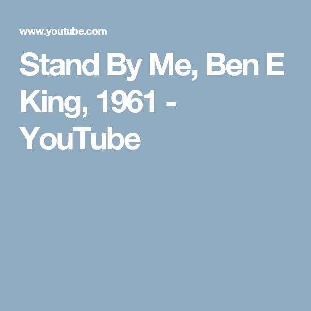 Stand By Me, Ben E King, 1961 - YouTube