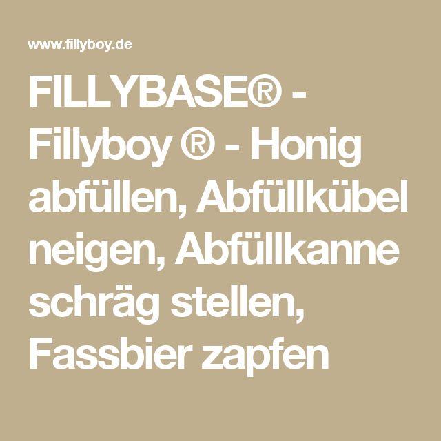 FILLYBASE® - Fillyboy ® - Honig abfüllen, Abfüllkübel neigen, Abfüllkanne schräg stellen, Fassbier zapfen