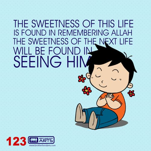 "123: Ahmad Says ""The sweetness of this life is found in remembering Allah. The sweetness of the next life will be found in seeing Him."""
