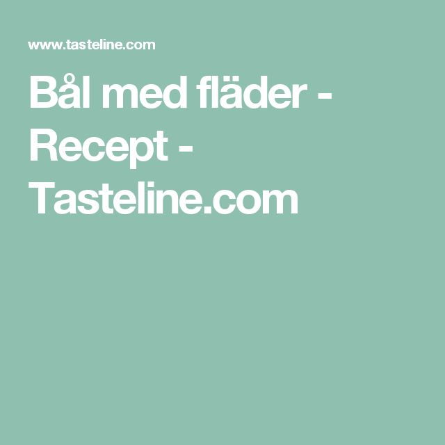 Bål med fläder - Recept - Tasteline.com