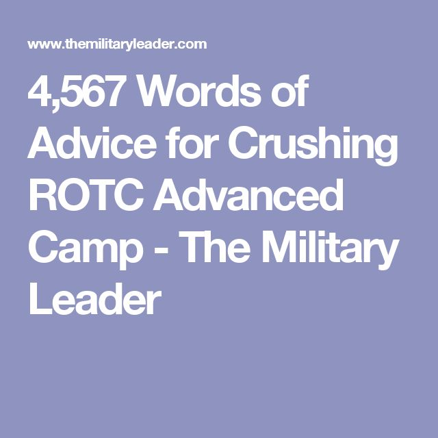 4,567 Words of Advice for Crushing ROTC Advanced Camp - The Military Leader