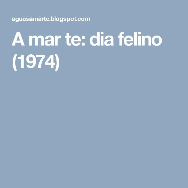 A mar te: dia felino (1974)