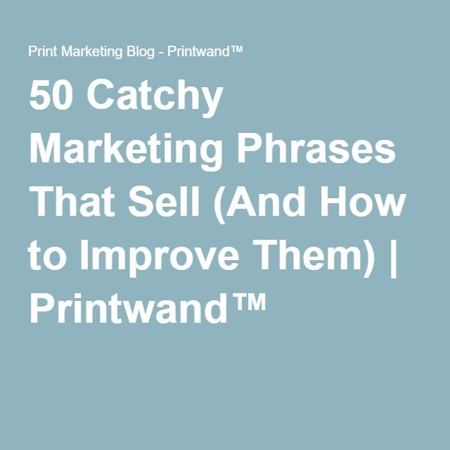 50 Catchy Marketing Phrases That Sell (And How to Improve Them) | Printwand™