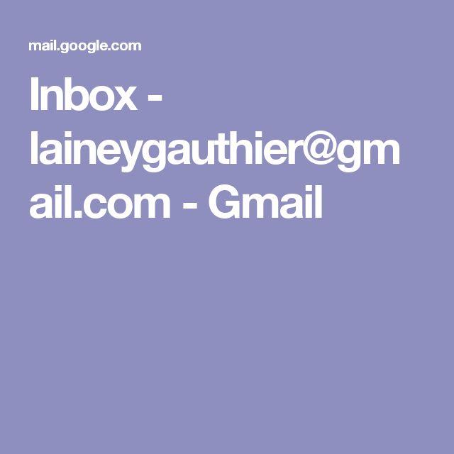 Inbox - laineygauthier@gmail.com - Gmail