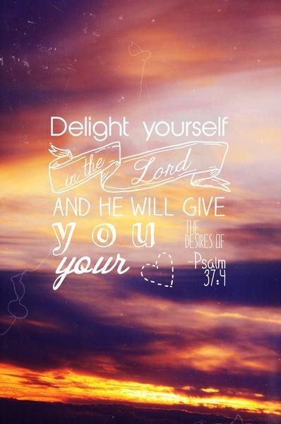 Bible verse ~ Psalm 37:4