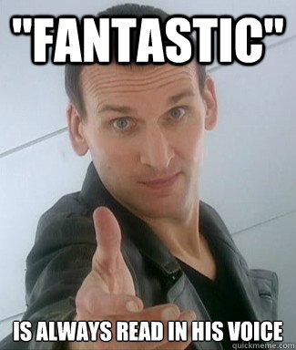 Fantastic. I liked Ecc as the Doctor.