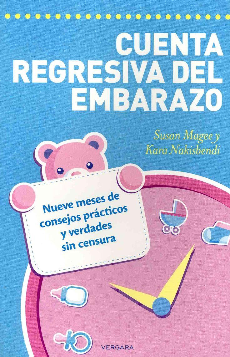 Cuenta regresiva del embarazo / The Pregnancy Countdown Book: Nueve Meses De Consejos Practicos Y Verdades Sin Ce...