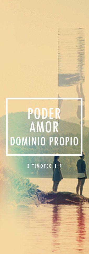 2 Timoteo 1:7 Pues Dios no nos ha dado un espíritu de timidez, sino de poder, de amor y de dominio propio.