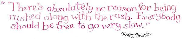 November 3, 2015 ~Robert Frost quote~