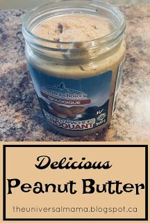 The Universal Mama: Delicious Peanut Butter